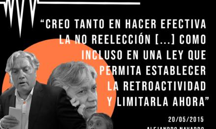 Hace cinco años Navarro apoyaba la retroactividad en el límite a la reelección parlamentaria y ahora se inhabilita