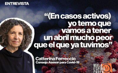 """Catterina Ferreccio, del Consejo Asesor para Covid-19: """"(en casos activos) yo temo que vamos a tener un abril mucho peor que el que ya tuvimos»"""