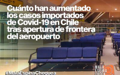 Cuánto han aumentado los casos importados de Covid-19 en Chile tras apertura de frontera del aeropuerto