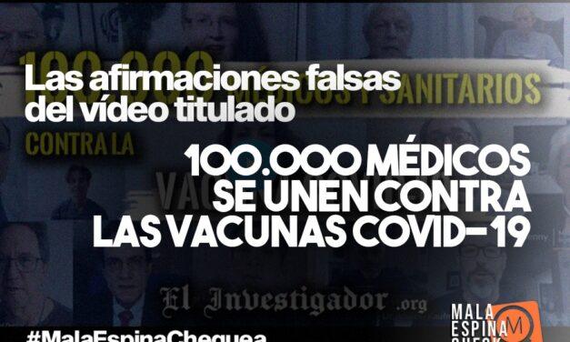 """Las afirmaciones falsas del vídeo titulado """"100.000 médicos se unen contra las vacunas COVID-19"""""""