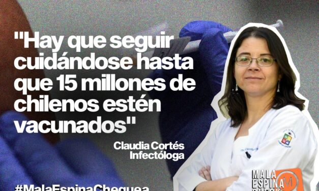 Claudia Cortés: infectóloga: «hay que seguir cuidándose hasta que 15 millones de chilenos estén vacunados»