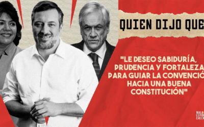 #QuiénDijoQué… «Le deseo sabiduría, prudencia y fortaleza para guiar la Convención hacia una buena Constitución»